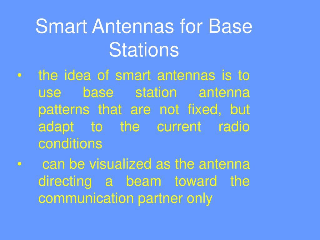 Ppt on smart antennas - Smart Antennas For Base Stations