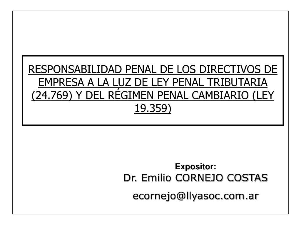 RESPONSABILIDAD PENAL DE LOS DIRECTIVOS DE EMPRESA A LA LUZ DE LEY PENAL TRIBUTARIA (24.769) Y DEL RÉGIMEN PENAL CAMBIARIO (LEY 19.359)