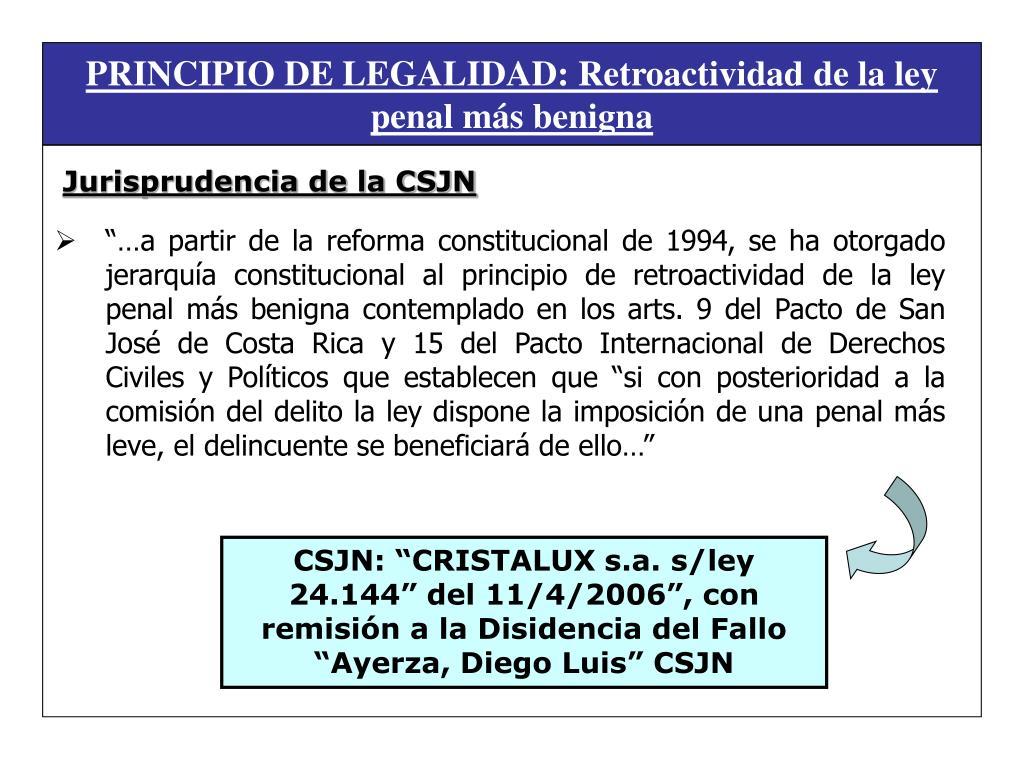 PRINCIPIO DE LEGALIDAD: Retroactividad de la ley penal más benigna