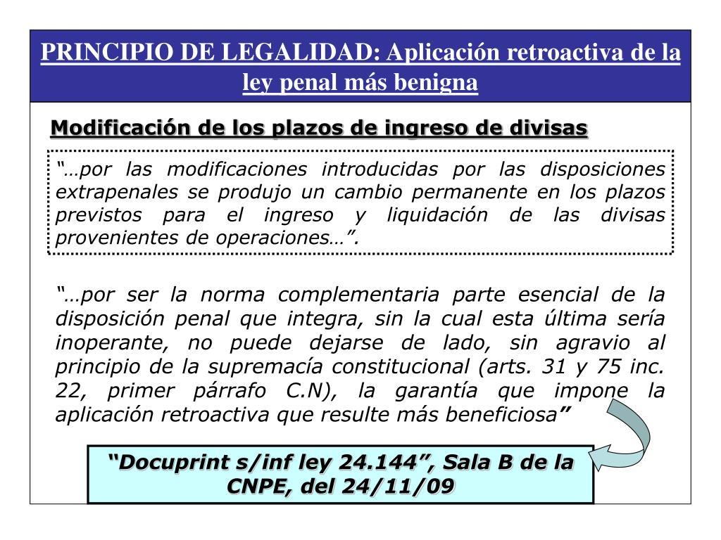 PRINCIPIO DE LEGALIDAD: Aplicación retroactiva de la ley penal más benigna