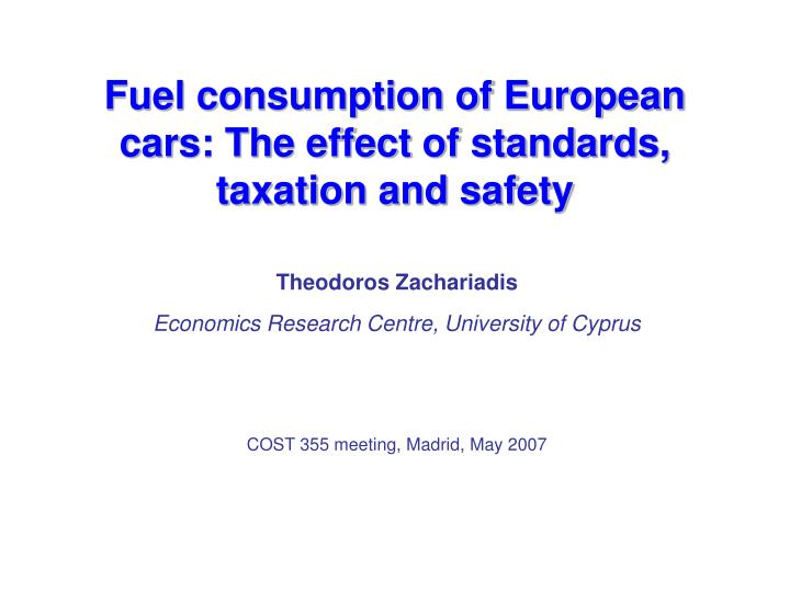Fuel consumption of european cars the effect of standards taxation and safety