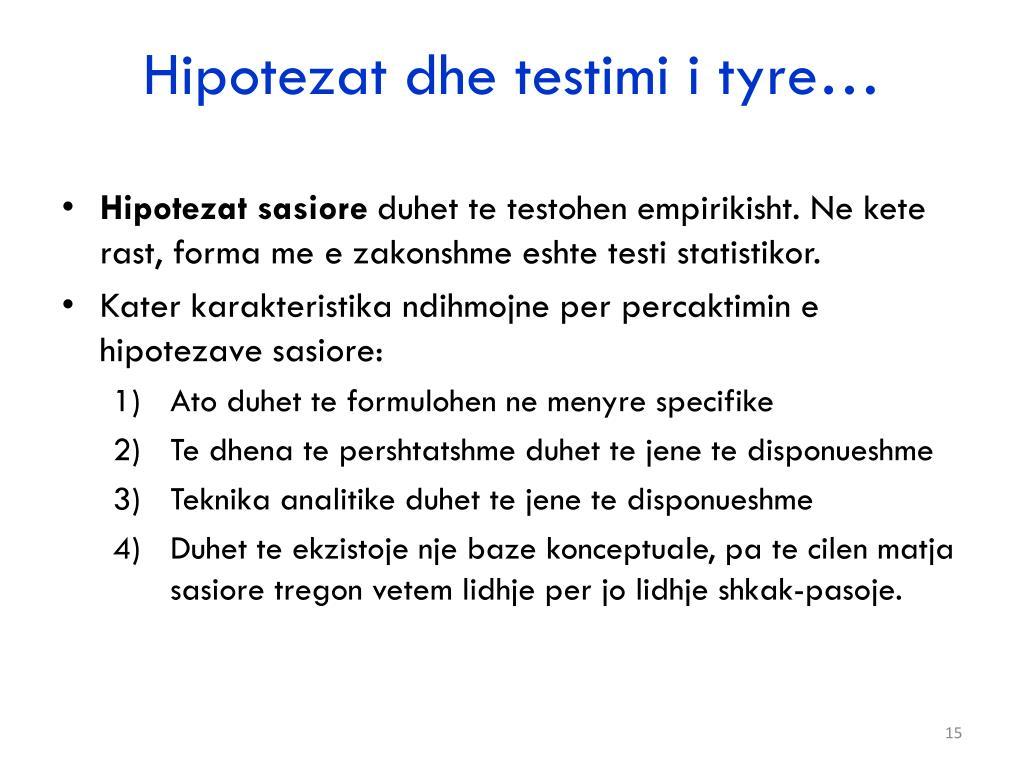 Hipotezat dhe testimi i tyre…