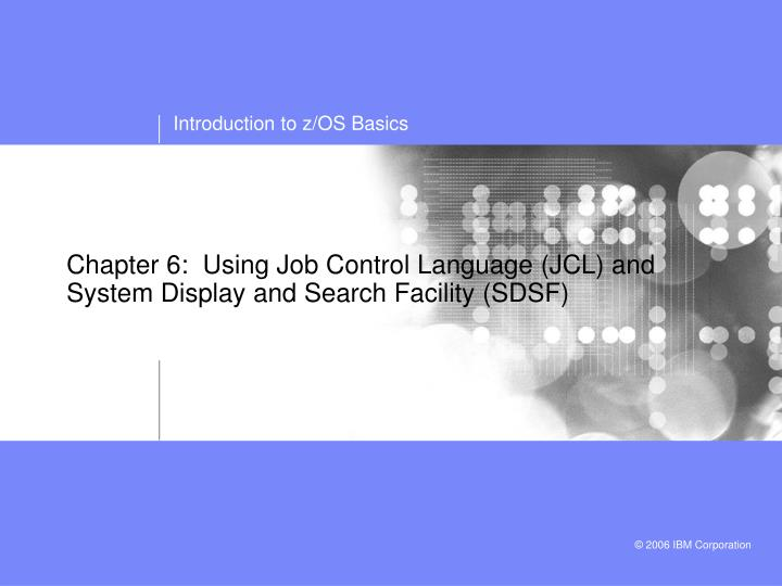 Chapter 6 using job control language jcl and system display and search facility sdsf l.jpg
