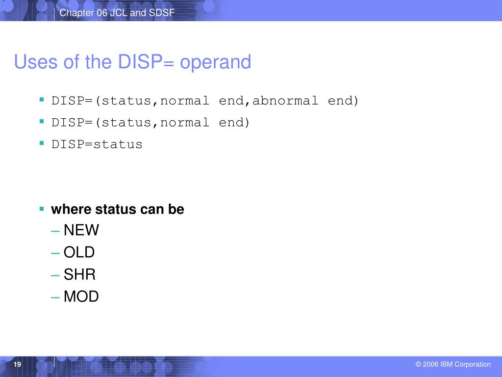 Uses of the DISP= operand