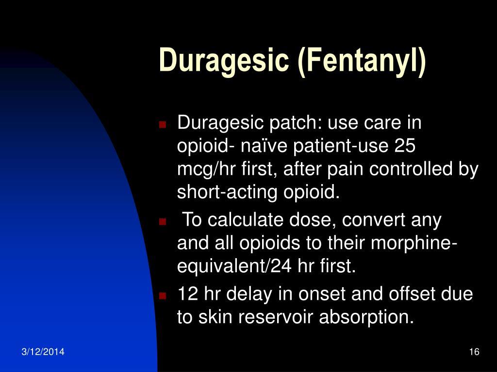 Duragesic (Fentanyl)