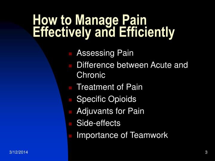 How to manage pain effectively and efficiently l.jpg