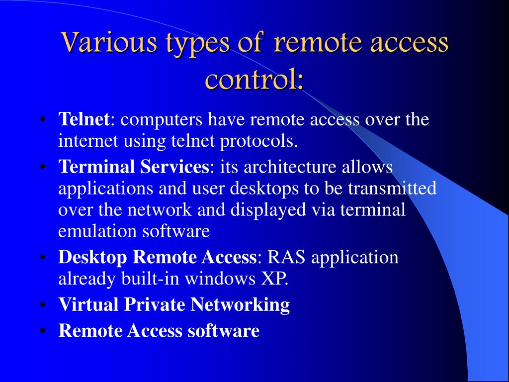 Various types of remote access control:
