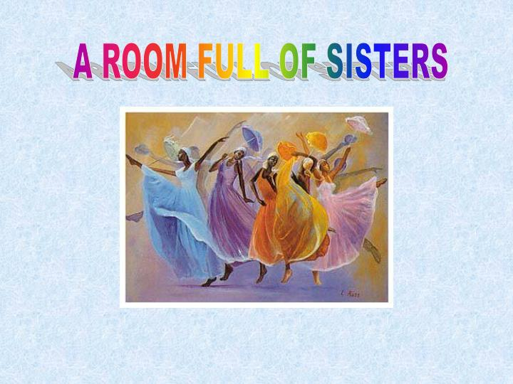 A ROOM FULL OF SISTERS