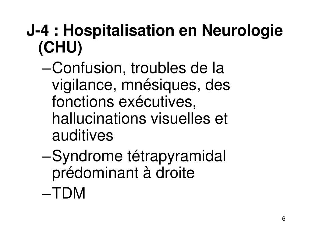 J-4 : Hospitalisation en Neurologie (CHU)