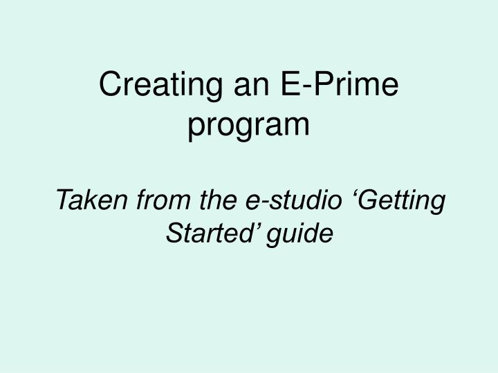 Creating an e prime program taken from the e studio getting started guide