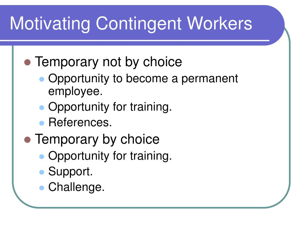 Motivating Contingent Workers