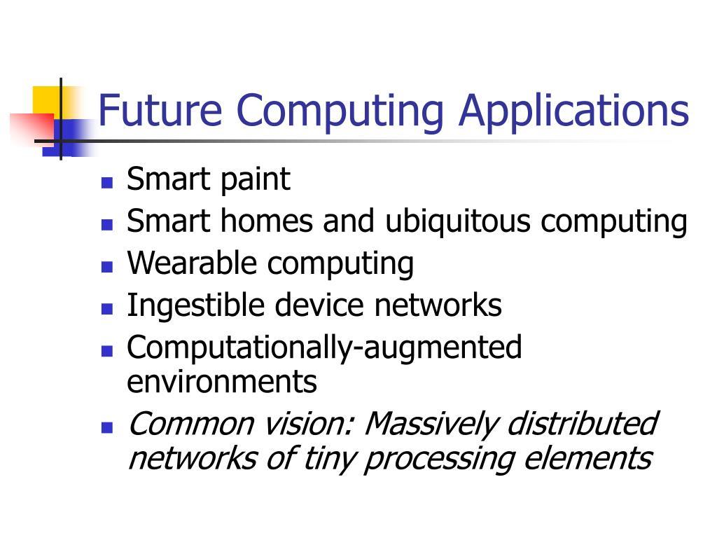 Future Computing Applications
