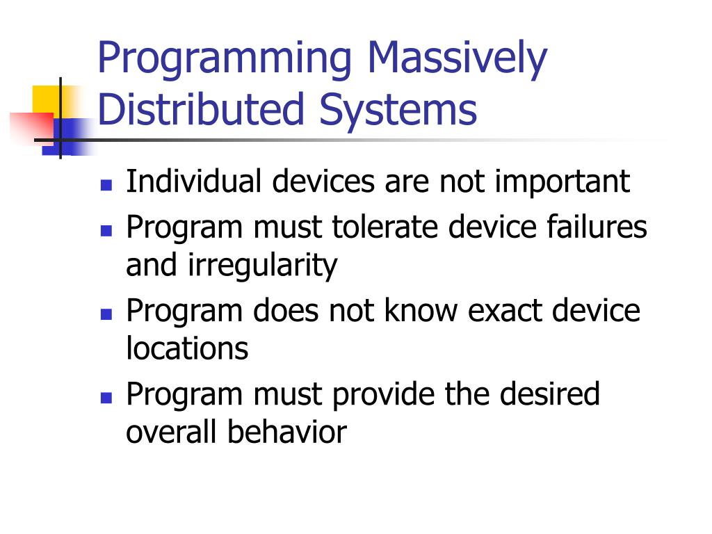 Programming Massively Distributed Systems