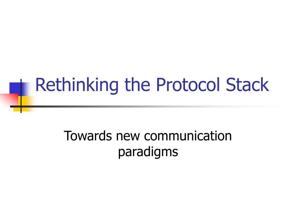 Rethinking the Protocol Stack