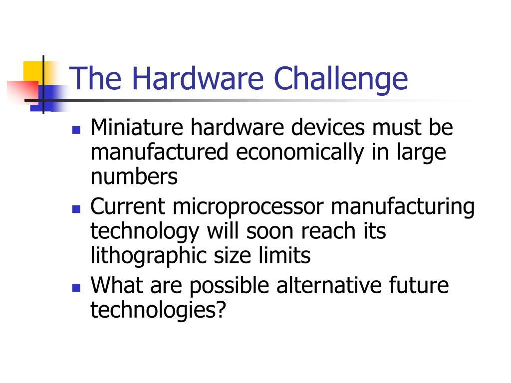 The Hardware Challenge