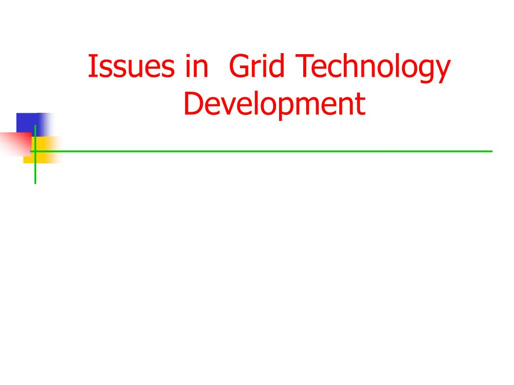 Issues in  Grid Technology