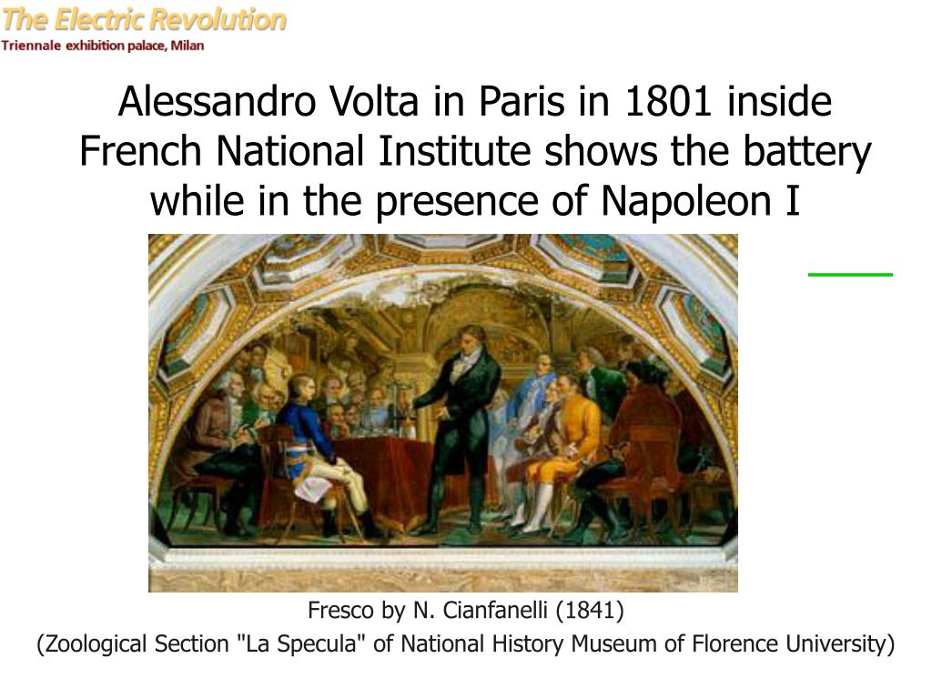 Alessandro Volta in Paris in 1801 inside French National Institute shows the battery while in the presence of Napoleon I