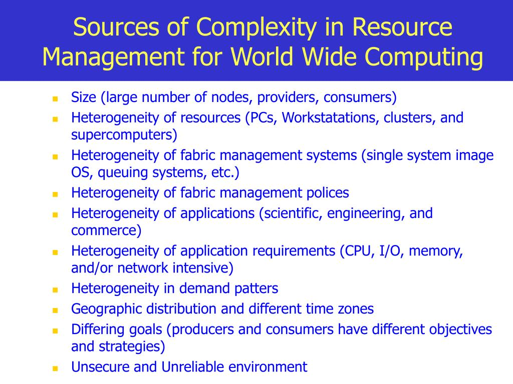 Sources of Complexity in Resource Management for World Wide Computing