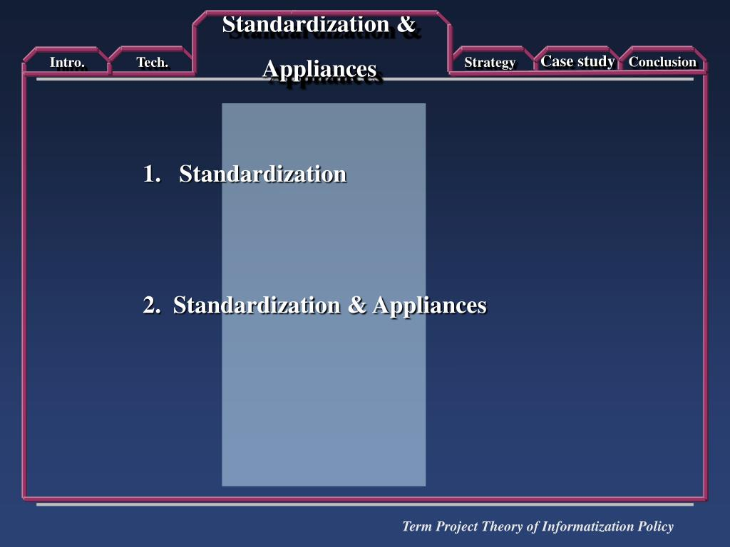 Standardization & Appliances