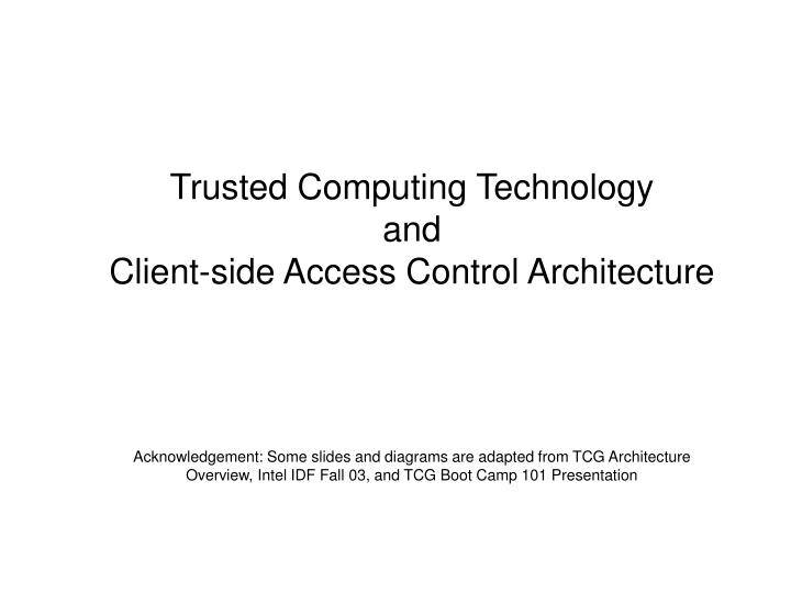 Trusted computing technology and client side access control architecture