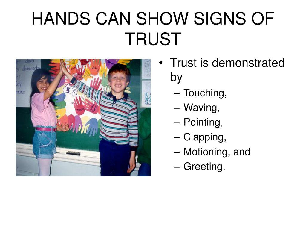 HANDS CAN SHOW SIGNS OF TRUST