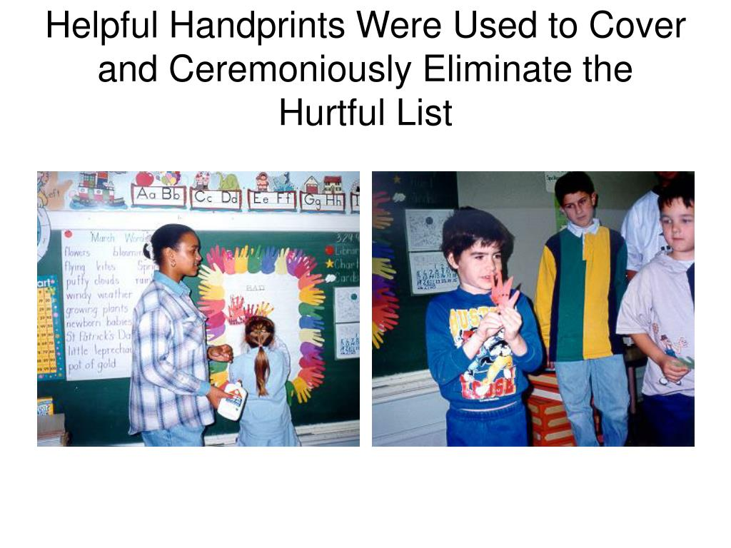 Helpful Handprints Were Used to Cover and Ceremoniously Eliminate the Hurtful List