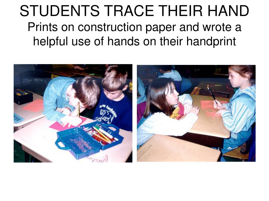 STUDENTS TRACE THEIR HAND