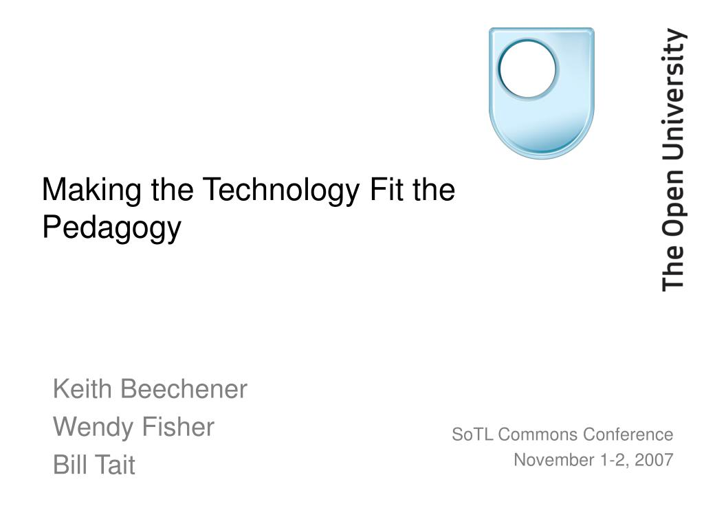 making the technology fit the pedagogy