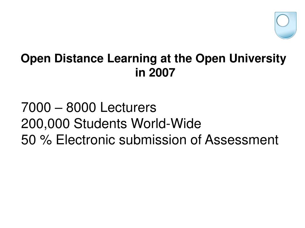 Open Distance Learning at the Open University