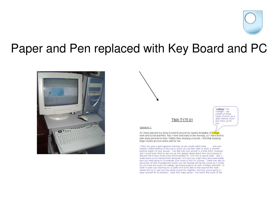 Paper and Pen replaced with Key Board and PC
