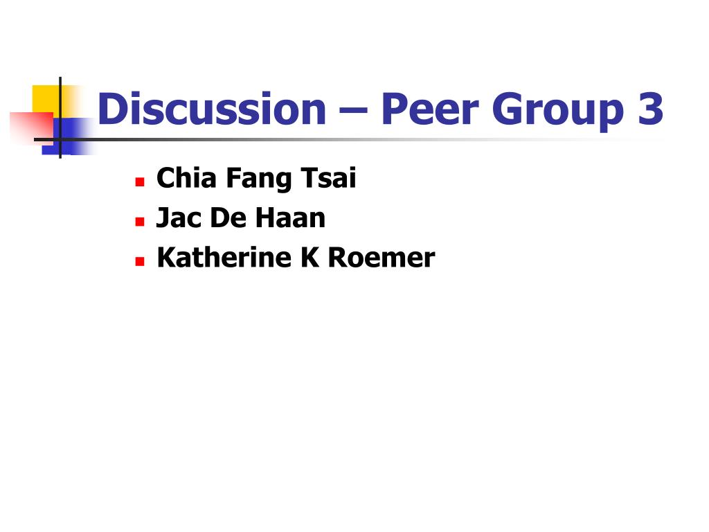 Discussion – Peer Group 3