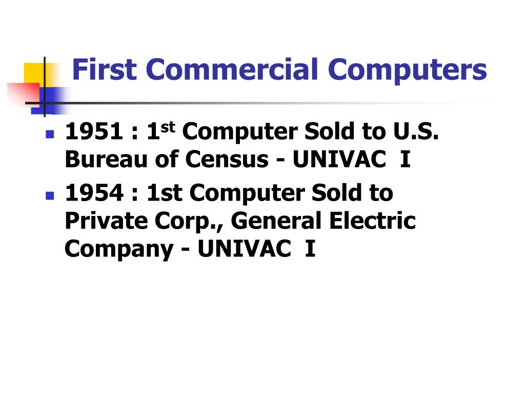 First Commercial Computers