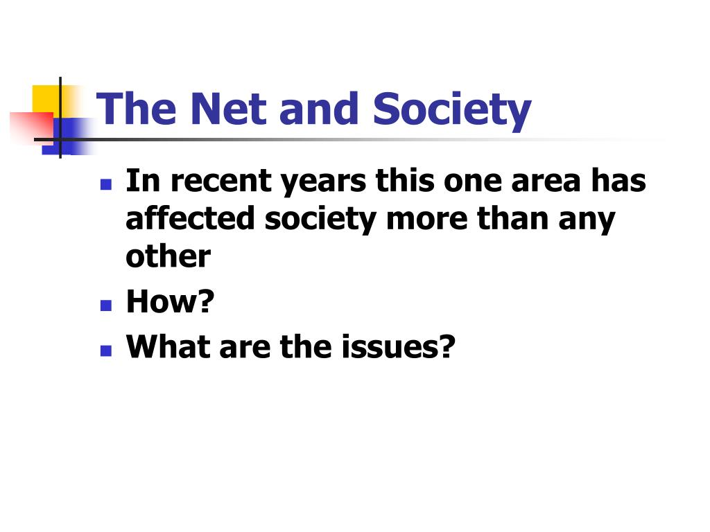 The Net and Society
