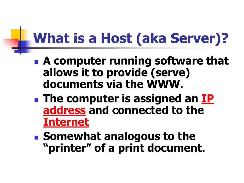 What is a Host (aka Server)?