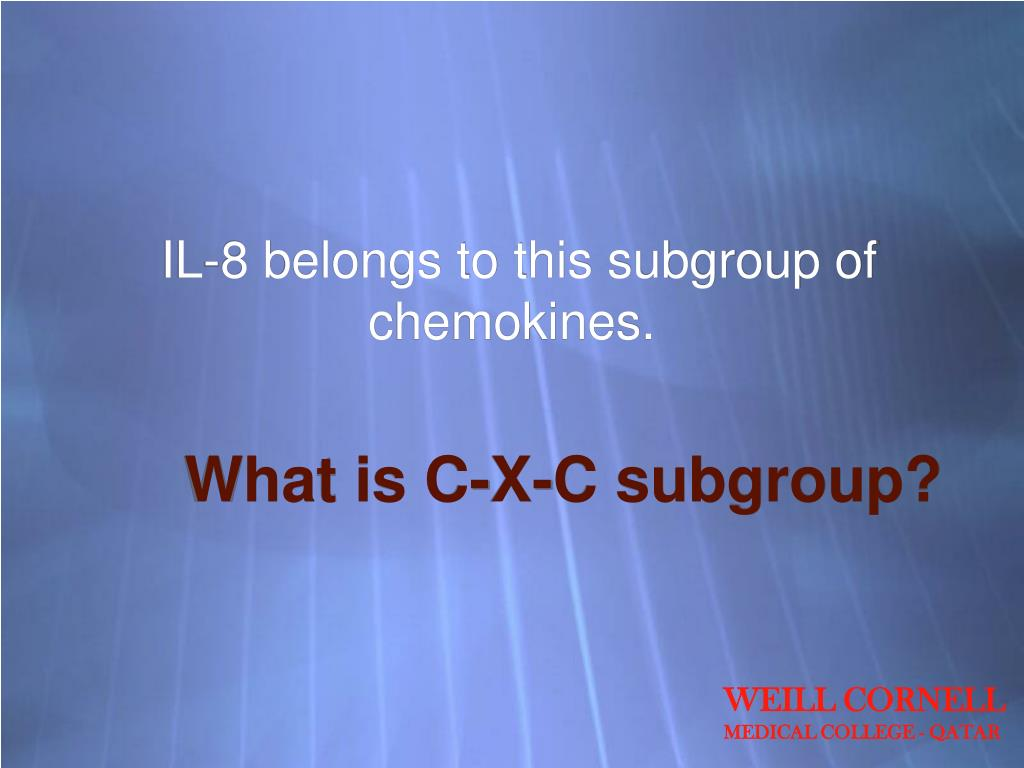 IL-8 belongs to this subgroup of chemokines.