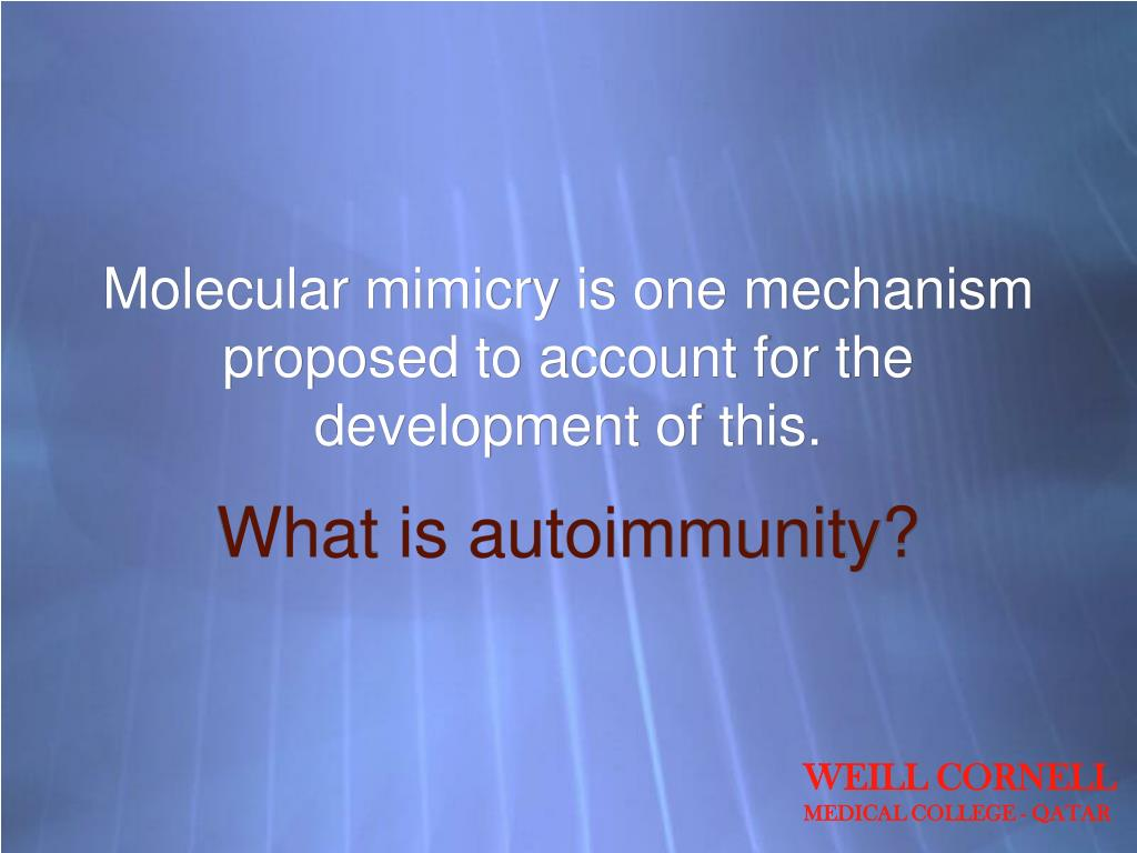 Molecular mimicry is one mechanism proposed to account for the development of this.
