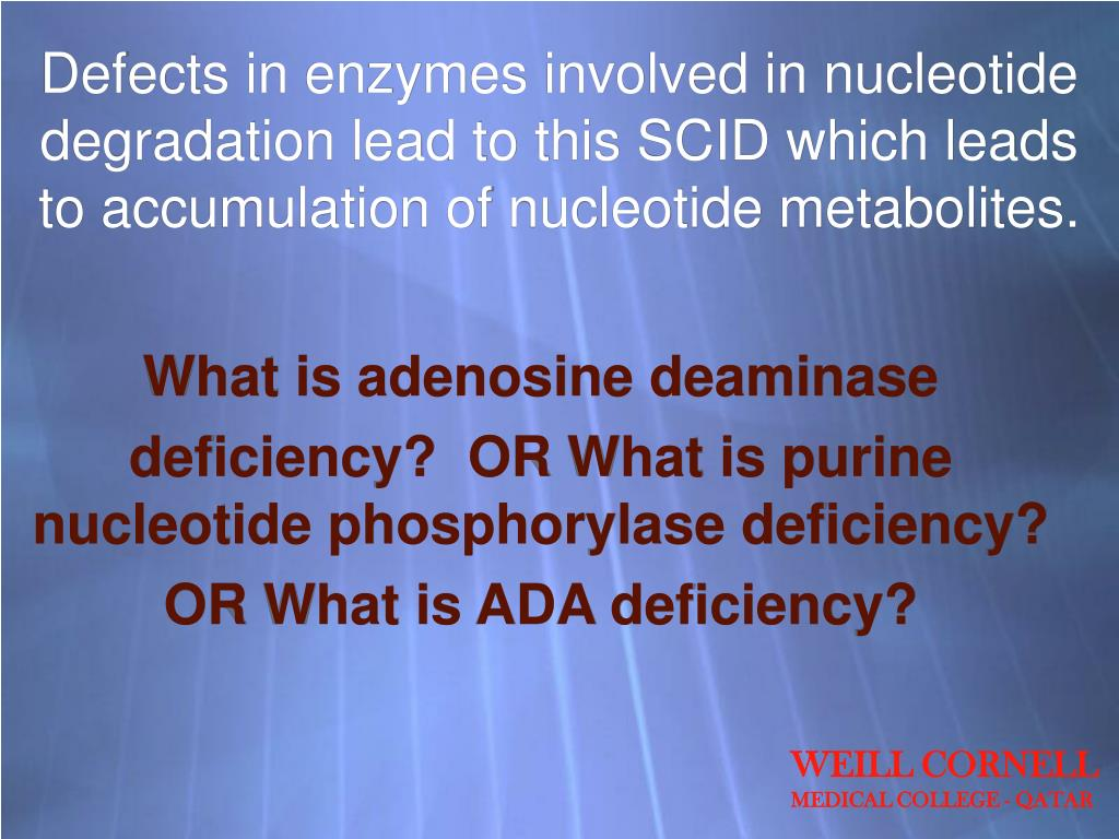 Defects in enzymes involved in nucleotide degradation lead to this SCID which leads to accumulation of nucleotide metabolites.
