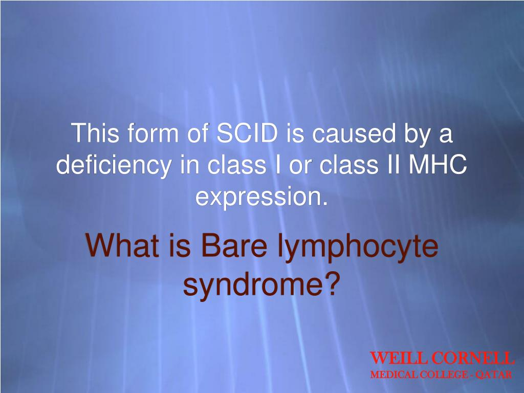 This form of SCID is caused by a deficiency in class I or class II MHC expression.