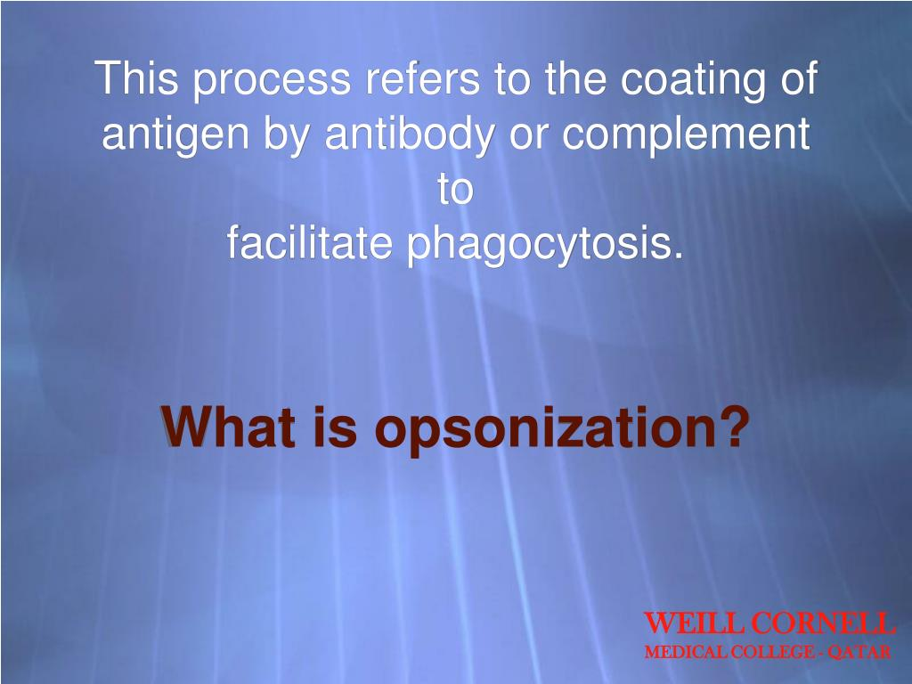This process refers to the coating of antigen by antibody or complement to