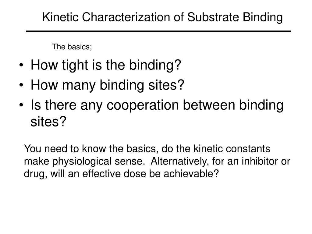 Kinetic Characterization of Substrate Binding