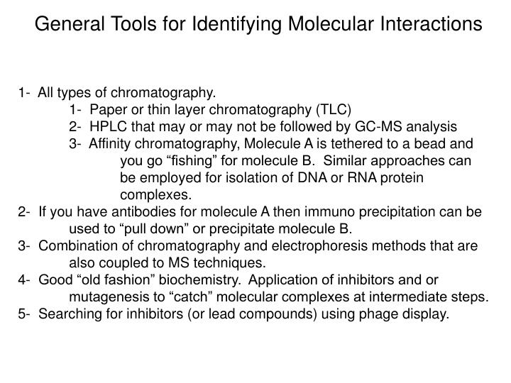General Tools for Identifying Molecular Interactions