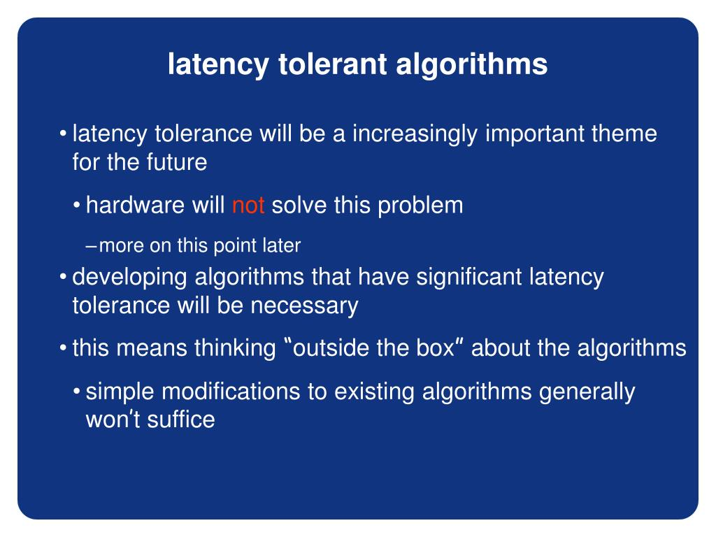 latency tolerance will be a increasingly important theme for the future