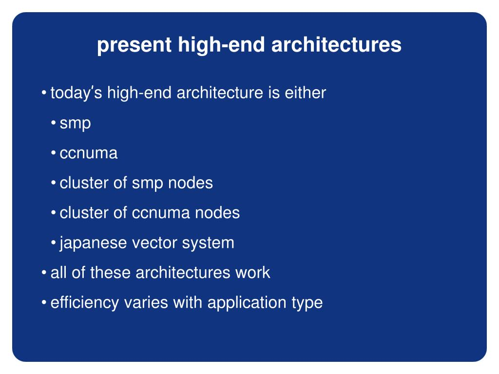present high-end architectures