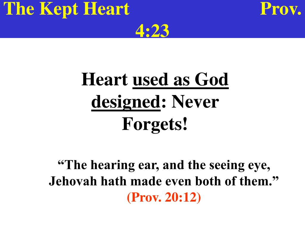 The Kept Heart                            Prov. 4:23