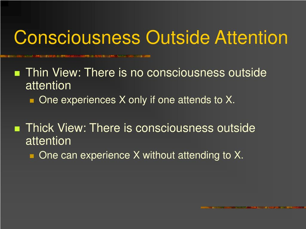Consciousness Outside Attention
