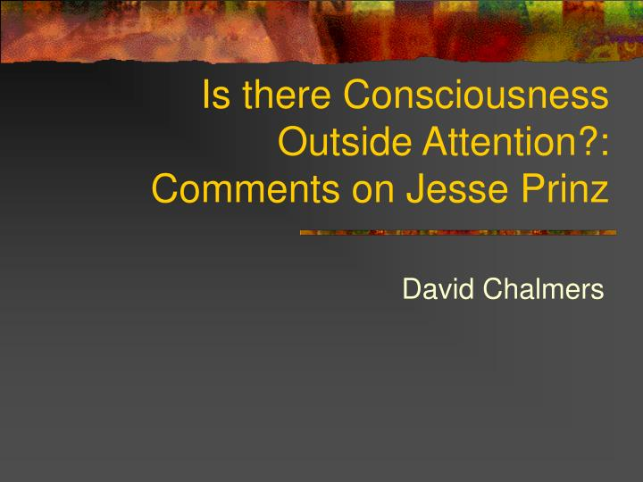 Is there consciousness outside attention comments on jesse prinz l.jpg