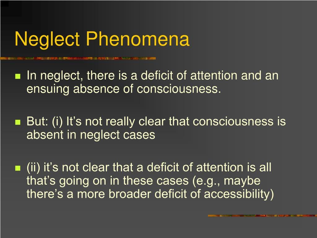 Neglect Phenomena