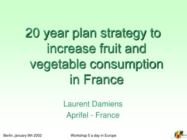 20 year plan strategy to increase fruit and vegetable consumption