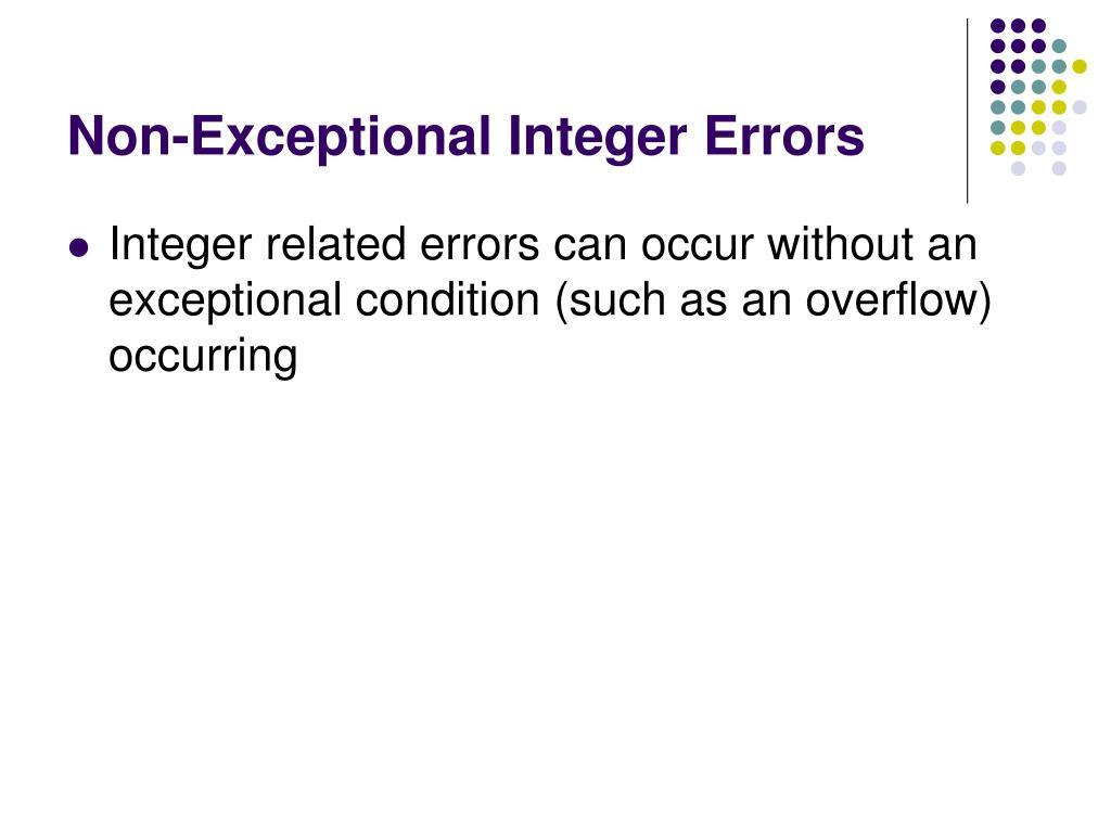 Non-Exceptional Integer Errors