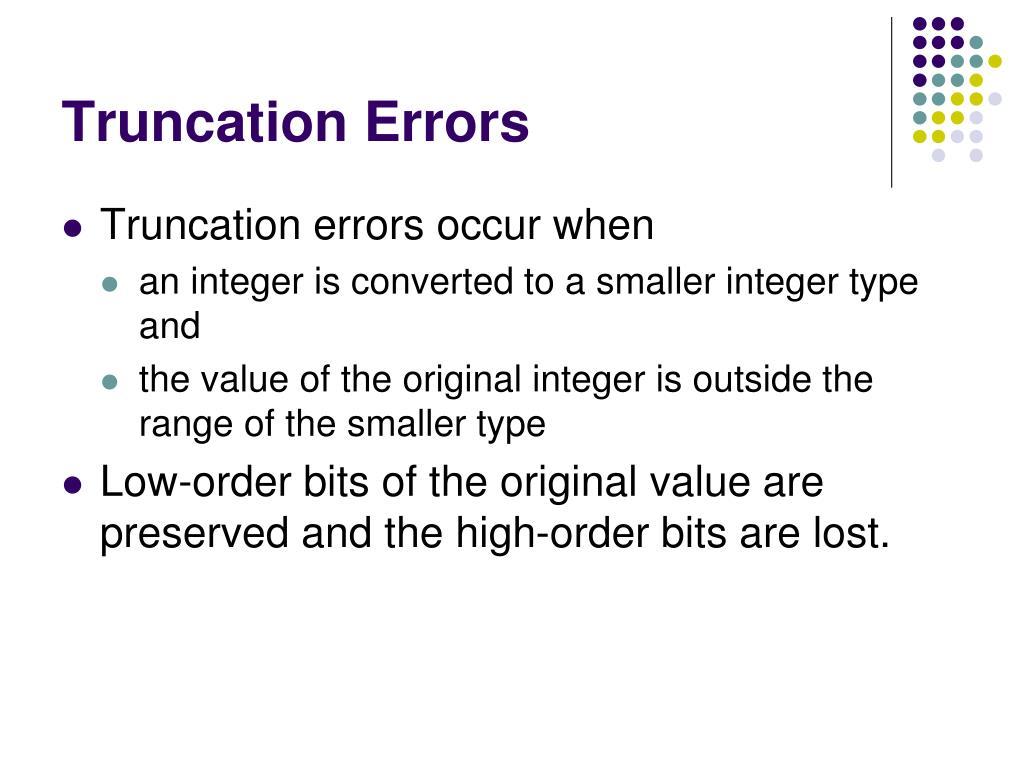 Truncation Errors
